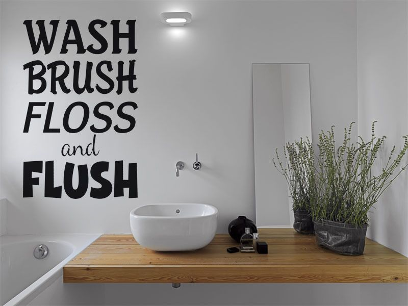Bathroom Wash Brush Floss And Flush Wall Art Quote Wall