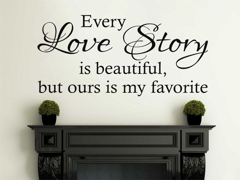 vinyl wall quote every love story is beautiful modern wall sticker